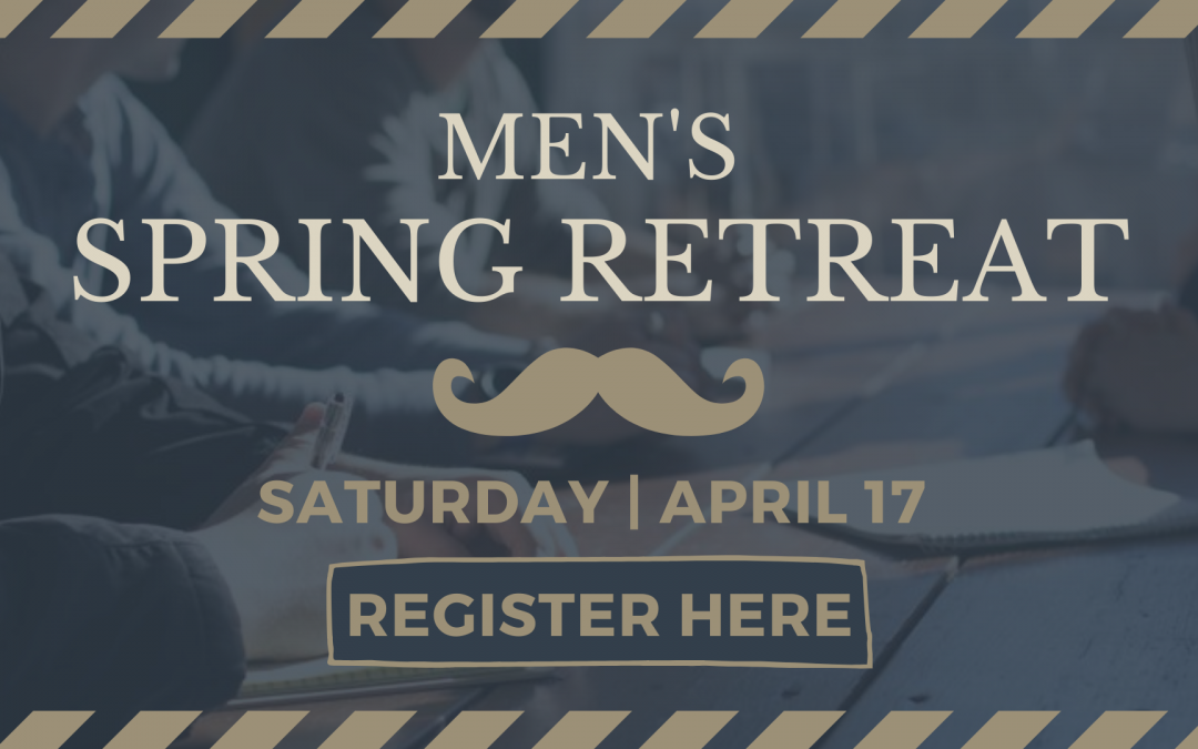 Men's Ministry | Spring Retreat