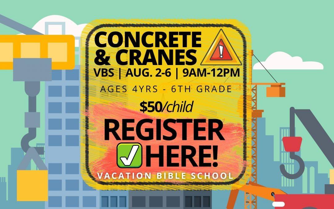 CONCRETE & CRANES! VBS 2021