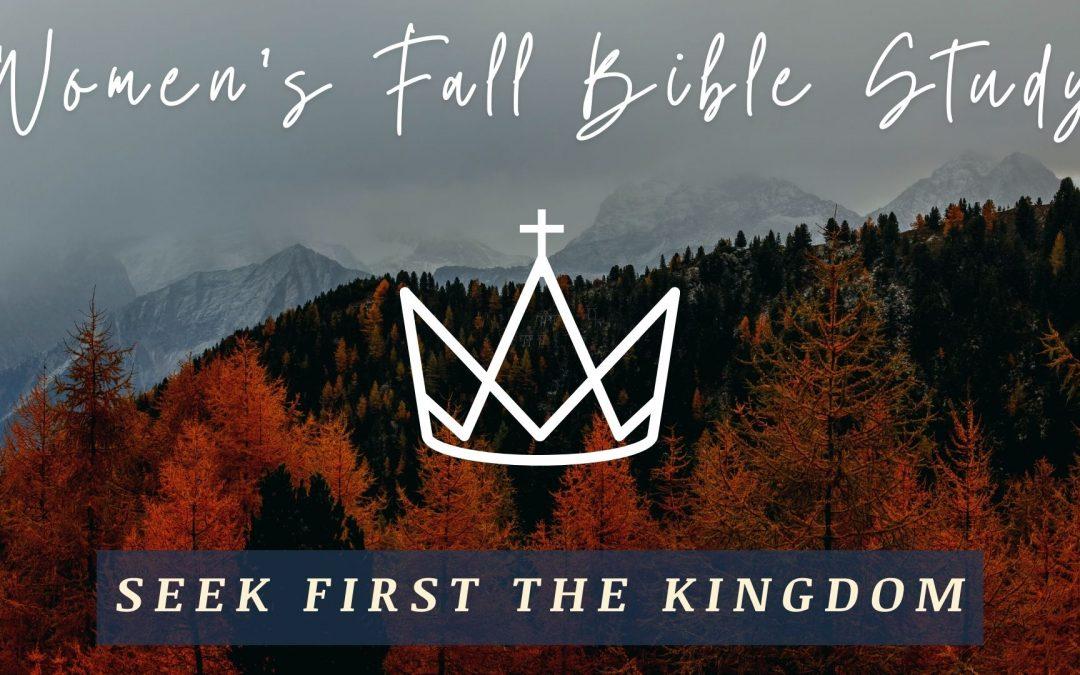 Women's Fall Bible Study | Seek First the Kingdom